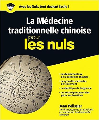 La médecine traditionnelle chinoise pour les Nuls - Jean PELISSIER