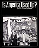 Is America Used Up?, Judith Mara Gutman, 0670401803