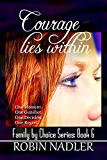 Courage Lies Within (Family by Choice Book 7)