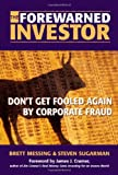 img - for The Forewarned Investor: Don't Get Fooled Again by Corporate Fraud book / textbook / text book