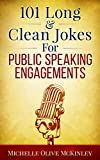 101 Long & Clean Jokes For Public Speaking Engagements