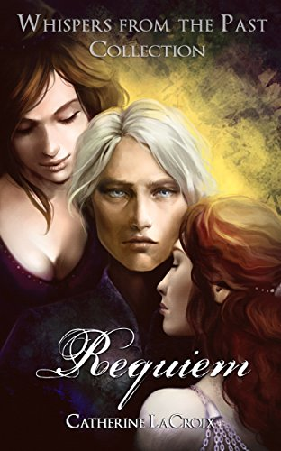 Requiem (Whispers from the Past Book 0) by [LaCroix, Catherine]