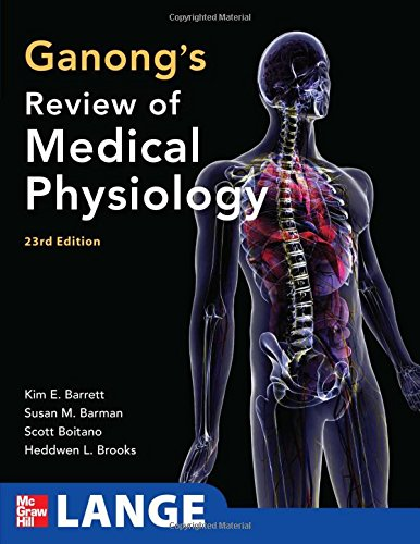 Ganong's Review of Medical Physiology, 23rd Edition (LANGE Basic Science)