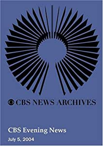 CBS Evening News (July 05, 2004)