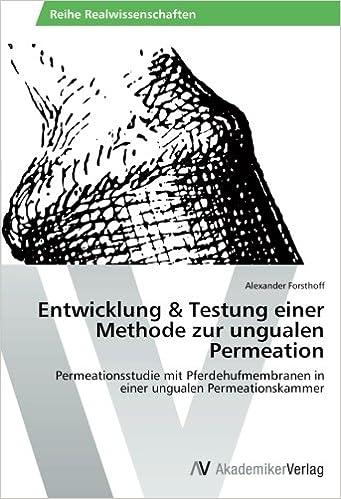 Entwicklung and Testung einer Methode zur ungualen Permeation: Permeationsstudie mit Pferdehufmembranen in einer ungualen Permeationskammer