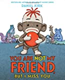 You Are Not My Friend, Daniel Kirk, 1419712365