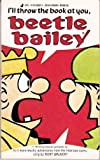 I'll Throw the Book at You, Beetle Bailey, Mort Walker, 0515098973