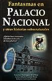 Fantasmas en el Palacio Nacional, Francisco Dominguez de la Rosa and Carlos Alberto Guzman Rojas, 9707751193