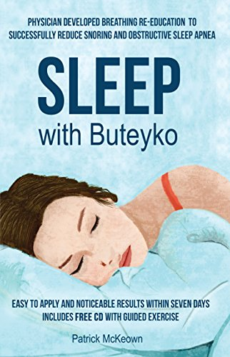 Sleep with Buteyko: Physician developed breathing re-education to reduce snoring and obstructive sleep apnea. Easy to apply and noticeable results within seven days.
