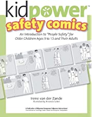 """Kidpower Older Kids Safety Comics: An Introduction to """"People Safety"""" for Older Children Ages 9-13 and Their Adults"""