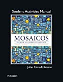 img - for Student Activities Manual for Mosaicos: Spanish as a World Lanaguage book / textbook / text book