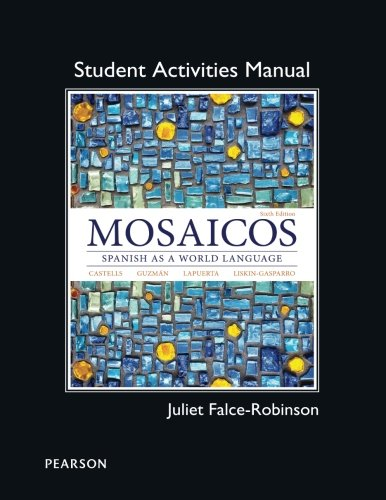 Student Activities Manual for Mosaicos: Spanish as a World Lanaguage (Mosaicos Spanish As A World Language 6th Edition)