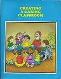 Creating a Caring Classroom, Pat Huggins, 157035121X