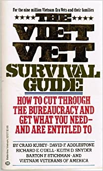 The Viet Vet Survival Guide: How to Cut Through the Bureaucracy and Get What You Need--and Are Entitled To by Craig Kubey (1985-10-12)