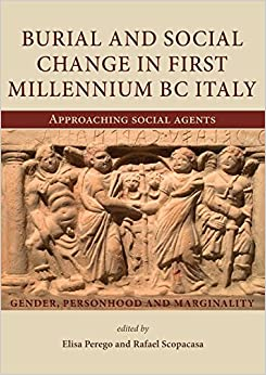 Book Burial and social change in first millennium BC Italy : approaching social agents