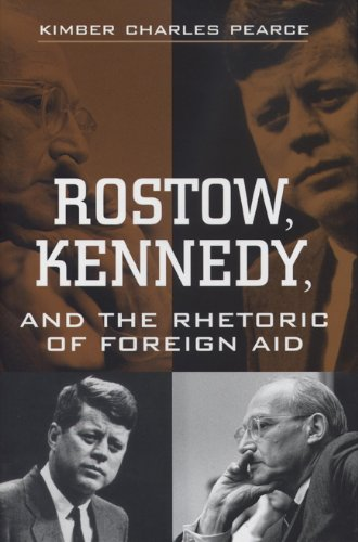 Download Rostow, Kennedy, and the Rhetoric of Foreign Aid pdf