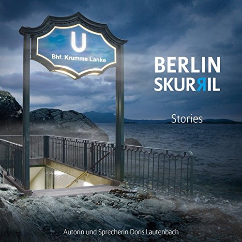 Berlin Skurril: Stories