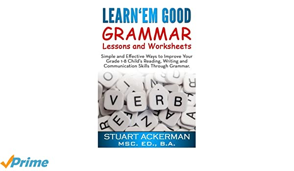 Learn'Em Good -Grammar-: Simple and Effective Ways to Improve Your ...