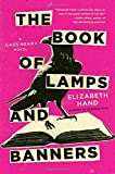 The Book of Lamps and Banners (Cass Neary (4))