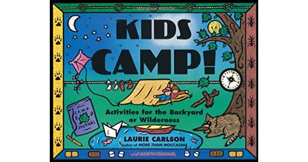 Amazon.com: Kids Camp!: Activities for the Backyard or ...