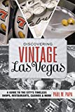 Discovering Vintage Las Vegas: A Guide to the City's Timeless Shops, Restaurants, Casinos, & More