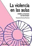 img - for La violencia en las aulas/ Violence in the Classroom: Analisis y propuestas de intervencion/ Analysis and Proposals for Intervention (Ojos solares/ Solar Eye) (Spanish Edition) book / textbook / text book