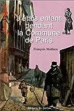 """Afficher """"J'étais enfant pendant la Commune de Paris"""""""