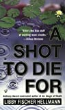 A Shot to Die For, Libby Fischer Hellmann, 0425203107