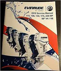 2012 EVINRUDE 115, 130, 150, 175, 200 HP E-TEC SERVICE MANUAL
