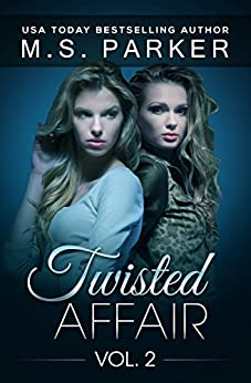 Twisted Affair Vol. 2 (An Erotic Romance) by [Parker, M. S.]