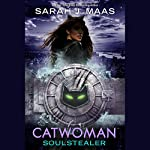 Catwoman: Soulstealer   Sarah J. Maas