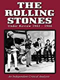 Rolling Stones - Under Review: 1962-1966