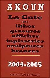 Akoun : La cote des lithos, gravures, affiches, tapisseries, sculptures, bronzes