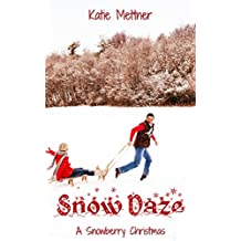 Snow Daze: A Small Town Minnesota Romance Novella of Wheelchairs, Blizzards, and Finding True Love (A Snowberry Christmas Book 1)