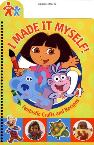 I Made It Myself!: Fantastic Crafts and Recipes (Nick Jr) ebook
