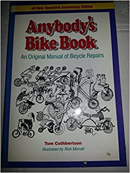 Anybody's Bike Book: Original Manual of Bicycle Repairs