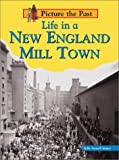 Life in a New England Mill Town, Sally Senzell Isaacs, 1403405255