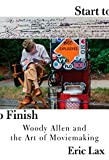 img - for Start to Finish: Woody Allen and the Art of Moviemaking book / textbook / text book