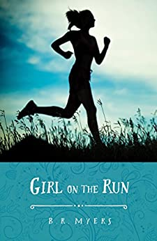 Girl on the Run by [Myers, B. R.]