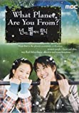 "KOREAN TV SERIES "" WHAT PLANET ARE YOU FROM? """