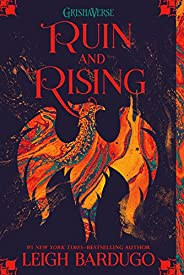 Ruin and Rising (The Shadow and Bone Trilogy Book 3)