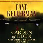The Garden of Eden and Other Criminal Delights | Faye Kellerman