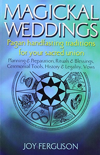 Magickal Weddings: Pagan Handfasting Traditions for Your Sacred Union by ECW Press