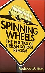 Spinning Wheels: The Politics of Urban School Reform
