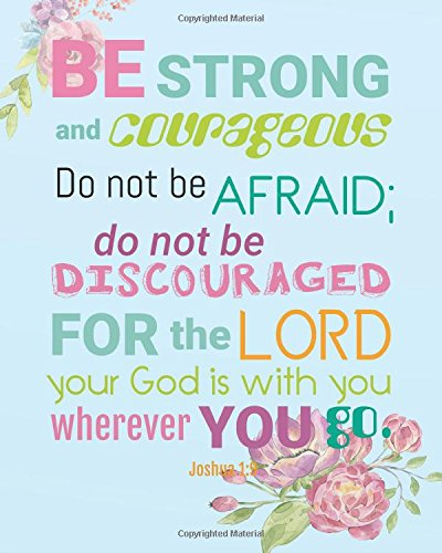 """Be strong and courageous do not be afraid;  do not be discouraged for the Lord your God is   with you whenever you go: Bible Verse Bullet Journal Dot ... Notebook   (8"""" x 10"""") Large 8mm x 8mm Matrix pdf epub"""