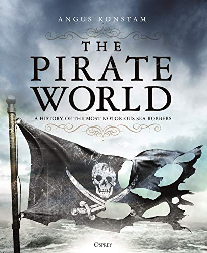 The Pirate World: A History of the Most Notorious Sea Robbers (English Edition)