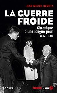 La guerre froide : chronique d'une longue peur, Demetz, Jean-Michel (Ed.)