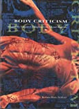 Body Criticism, Barbara M. Stafford, 0262193043