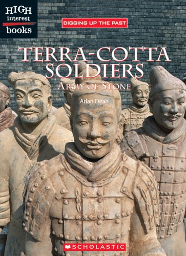 Terra-Cotta Soldiers: Army of Stone (High Interest Books: Digging Up the Past)