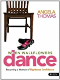 When Wallflowers Dance, Angela Thomas, 1415865329